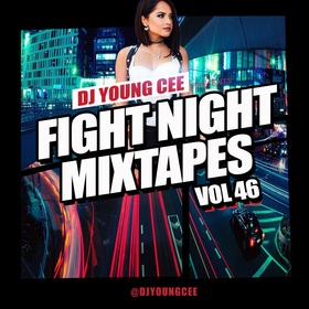 Dj Young Cee Fight Night Mixtapes Vol 46 Dj Young Cee front cover