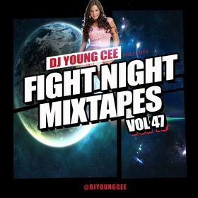 Dj Young Cee Fight Night Mixtapes Vol 47 Dj Young Cee front cover