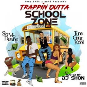 Trappin Outta School Zone Slo Mo Duwop & Tune Gang Kool front cover