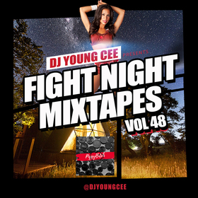 Dj Young Cee Fight Night Mixtapes Vol 48 Dj Young Cee front cover