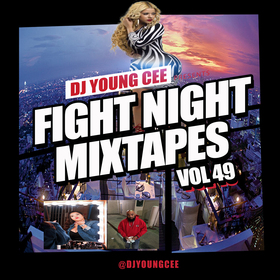Dj Young Cee Fight Night Mixtapes Vol 49 Dj Young Cee front cover