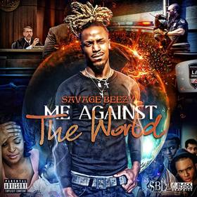 Me Against The World Savage Beezy front cover