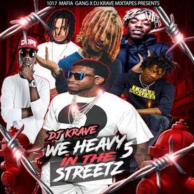 DJ Krave We Heavy In The Streetz 5 DJ Krave1017 front cover