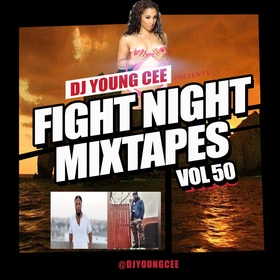 Dj Young Cee Fight Night Mixtapes Vol 50 Dj Young Cee front cover