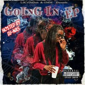 LilCv DaDon - Going In The EP (Hosted By Dj Nas) DJ Infamous front cover