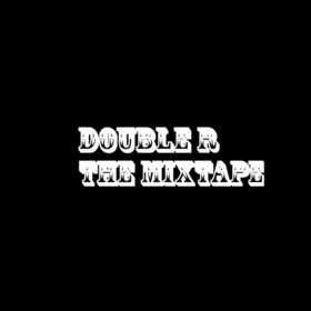 Double R The Mixtape Double R front cover
