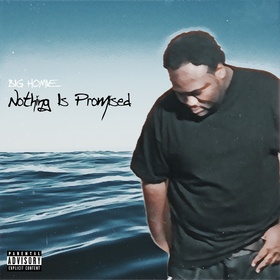 Nothing Is Promised Big Homie E Sounds front cover