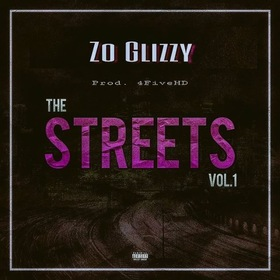 The Streets Vol. 1 Zo Glizzy front cover