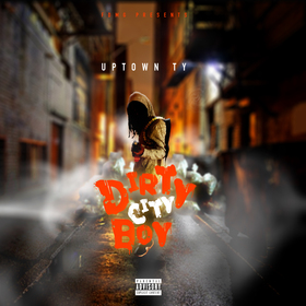DirtyCityBoy: The Mixtape Uptown Ty  front cover
