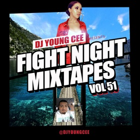 Dj Young Cee Fight Night Mixtapes Vol 51 Dj Young Cee front cover