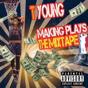 Making Plays The Mixtape T Young front cover