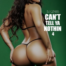 Can't Tell Ya Nothin 4 DJ Genius front cover
