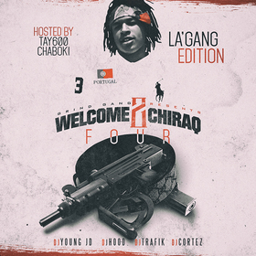 Welcome 2 Chiraq 4: L'A Gang Edition (Hosted By Tay600 & Chaboki) DJ Young JD front cover