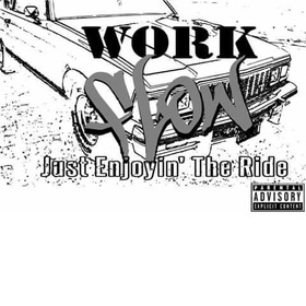 Work Flow - Just Enjoying The Ride DJ Shooter front cover