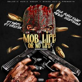 MSM_Money Squad Mafia_GoodFellaz - Mob Life Or No Life (Recorded In Prison) DJ Shooter front cover