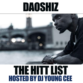 Daoshiz- The hitt list HOSTED BY DJ YOUNG CEE Dj Young Cee front cover