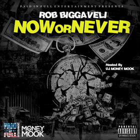 Now Or Never Rob Biggaveli front cover