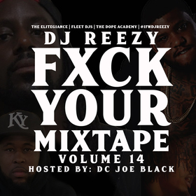 Fxck Your Mixtape 14 DJ Reezy front cover