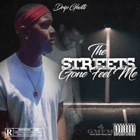 The Streets Gone Feel Me Drip Ghotti  front cover
