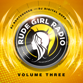 Rude Girl Radio Vol. 3 Rootsqueen front cover