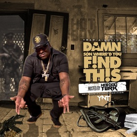 #DamnSonWheredYouFindThis (Hosted By Hot Boy Turk) Trap-A-Holics front cover