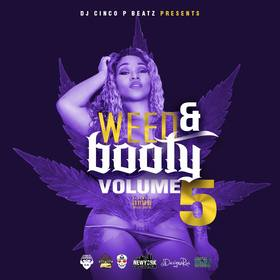 Weed & Booty Vol. 5 DJ Cinco P Beatz front cover
