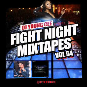 Dj Young Cee Fight Night Mixtapes Vol 54 Dj Young Cee front cover