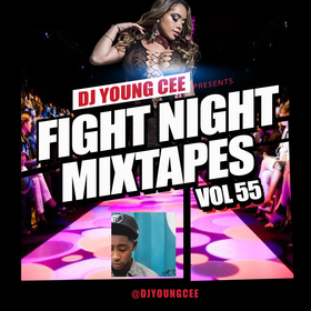 Dj Young Cee Fight Night Mixtapes Vol 55 Dj Young Cee front cover