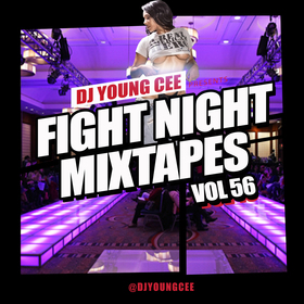 Dj Young Cee Fight Night Mixtapes Vol 56 Dj Young Cee front cover