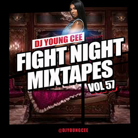 Dj Young Cee Fight Night Mixtapes Vol 57 Dj Young Cee front cover