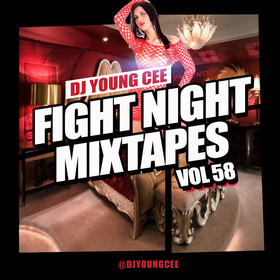 Dj Young Cee Fight Night Mixtapes Vol 58 Dj Young Cee front cover