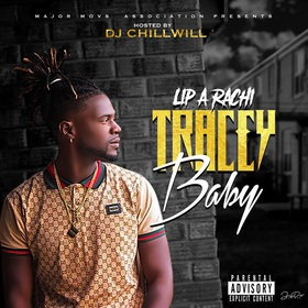 Lip A Rachi TRACEY Baby Hosted By Dj Chill Will CHILL iGRIND WILL front cover