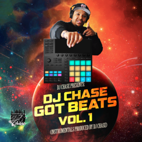 DJ Chase Presents DJ Chase Got Beats Vol. 1 (Instrumentals Produced By DJ Chase) DJ Chase front cover