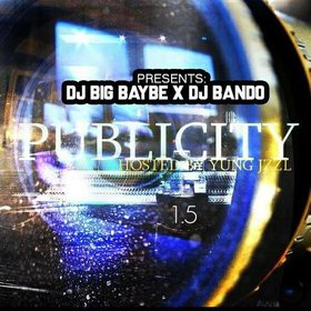 Publicity(1.5) Hosted By Yung Jzzl & Dj Bando & Dj Big BayBe Yung Jzzl front cover
