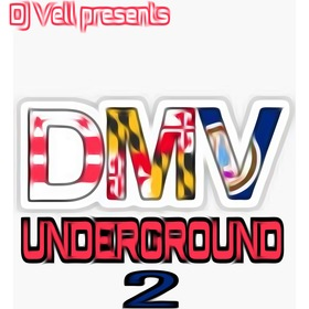 DMV UNDERGROUND 2 (Hosted By Dj Vell) DJ VELL front cover