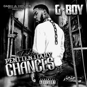 Takin Penitentiary Chances G. Boy Hosted By Dj VNyce & Dj Chill Will CHILL iGRIND WILL front cover