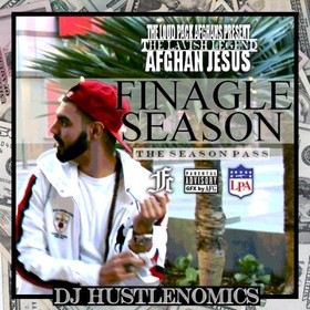 Finagle Season (Hosted by DJ Hustlenomics) Afghan Jesus front cover
