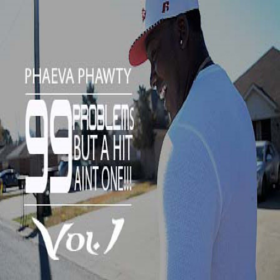"""99 Problems But A Hit Ain't One"" Vol. 1 Phaeva Phawty front cover"