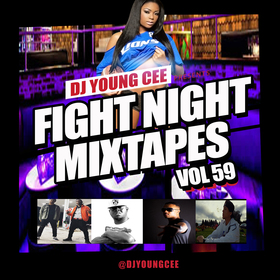 Dj Young Cee Fight Night Mixtapes Vol 59 Dj Young Cee front cover