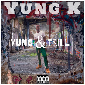 Yung & Trill Yung K front cover