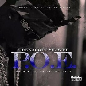 P.O.E (Product Of My Environment) Trenacote Shawty front cover