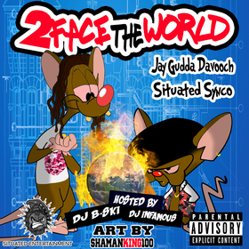Jay Gudda DaVooch x Situated Synco - 2Face The World DJ Infamous front cover