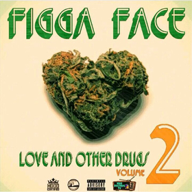 Love And Other Drugs (Volume 2) Figga Face front cover