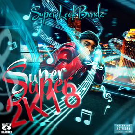 Super 2K18 by Super Leek Bvndz