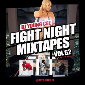Dj Young Cee Fight Night Mixtapes Vol 62 Dj Young Cee front cover