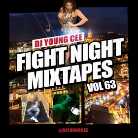 Dj Young Cee Fight Night Mixtapes Vol 63 Dj Young Cee front cover