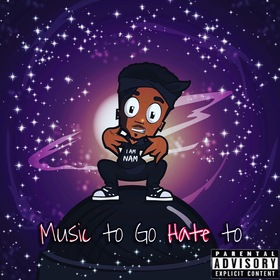Music to Go Hate to *EP* Nam (NothinAfterMe) front cover