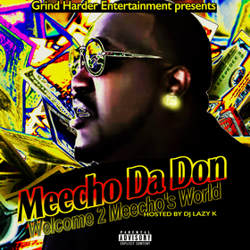 Welcome 2 Meecho's World Meecho Da Don front cover