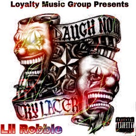 Laugh Now Cry Later Lil Robbie front cover