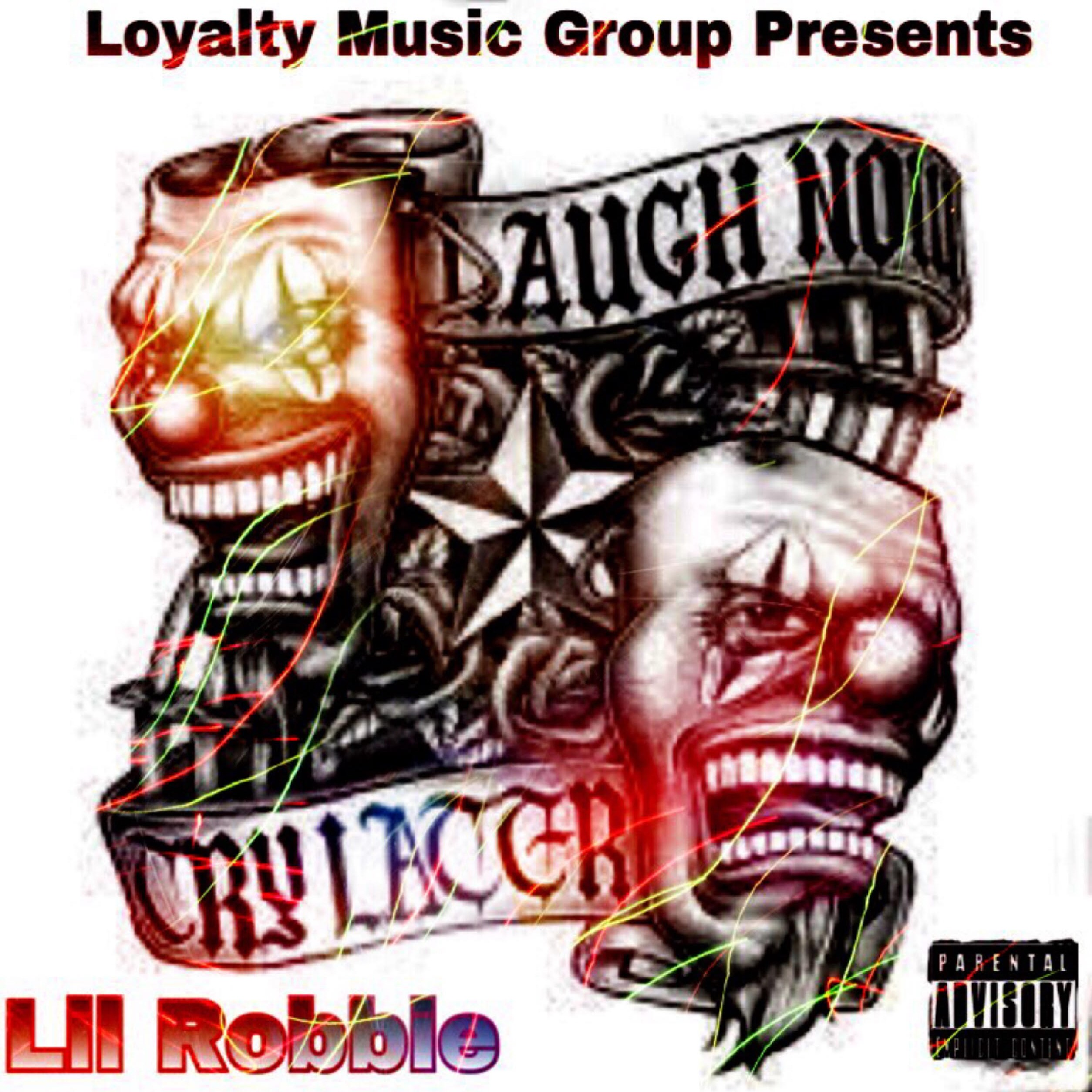 Lil Robbie Laugh Now Cry Later Spinrilla